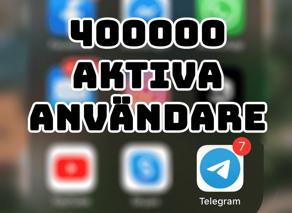 telegram har passerat 400k aktiva användare
